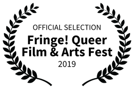 Official Selection Fringe! Queer Film & Arts Fest 2019